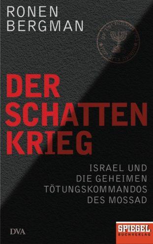 Ronen Bergman: Der Schattenkrieg